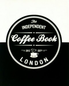 The Independent Coffee Book London